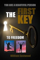 The-first-key-to-feedom-from-all-problems-limitations-William-Eastwood-160