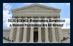 FALSE-SCIENTIFIC-WORLDVIEW-Materialism-Darwinism-Psychology-Are-Wrong-icon-250
