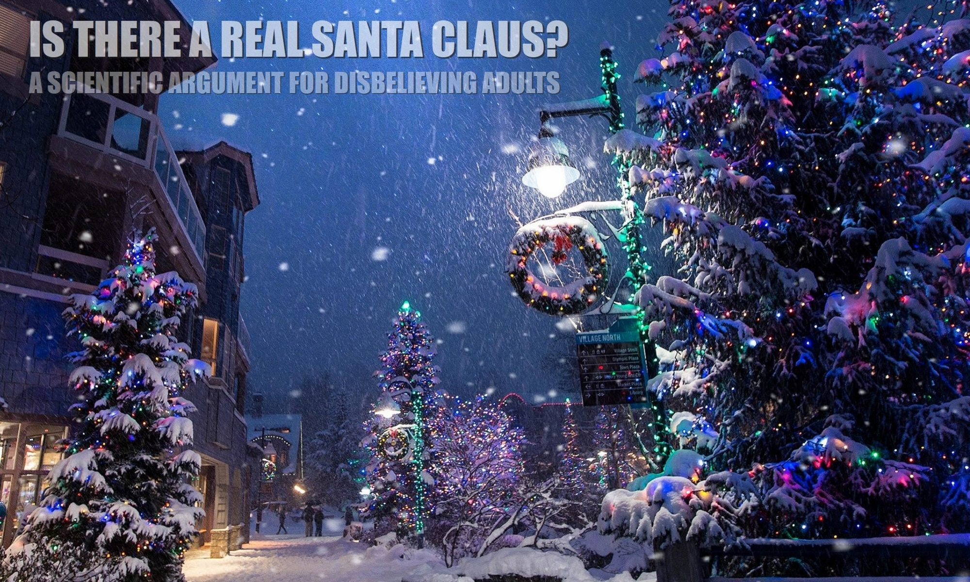 is-there-a-santa-claus-a-scientific-philosophical-rational-argument-believing-creates-reality-1-2000