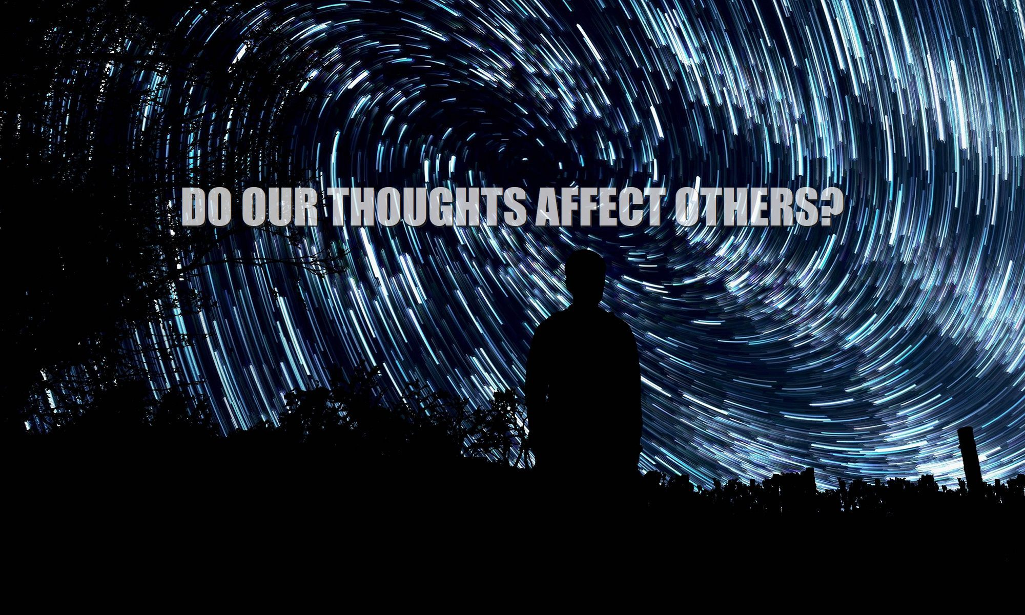 can-do-our-thoughts-affect-others-effect-influence-on-people-events-objects-reality-everything-OOT5-2000