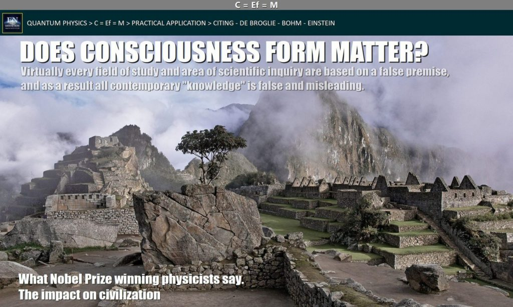 Machu Pechu shows the mysterious nature of life and suggests mind and consciousness could form matter and realtiy