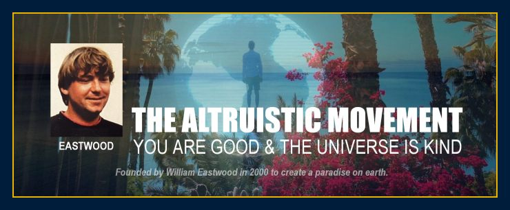 William Eastwood founder and story. The Altruistic Movement.
