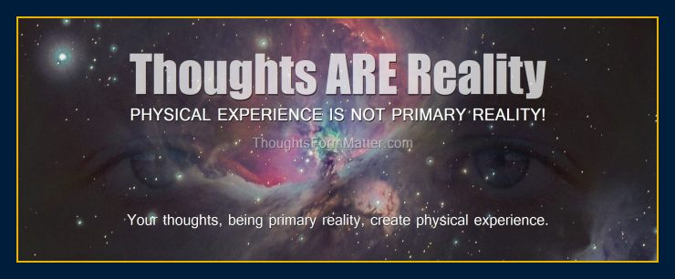 Mind forms reality and thoughts create matter Our mind forms matter referral to thoughts form matter site