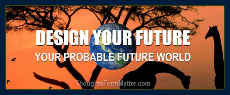 Change your reality and future probabilities revolutionary