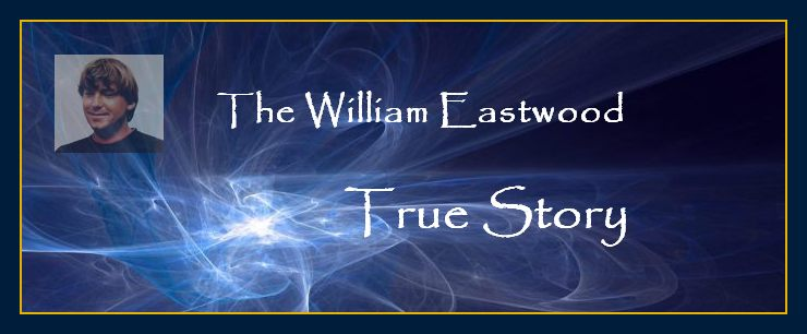 William Eastwood True Story Real School Thoughts create matter Mind forms reality