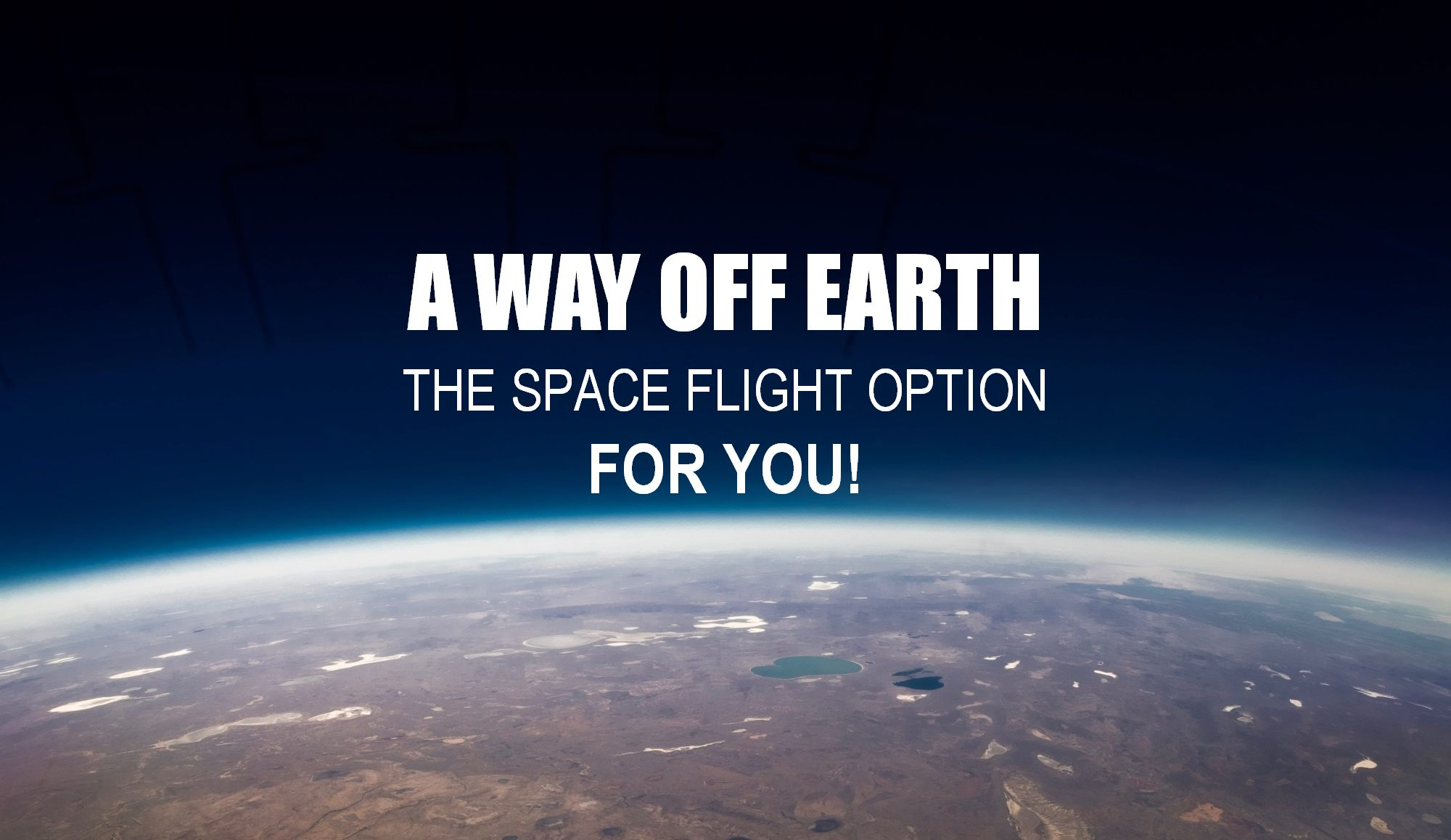 View of earth from space depicts a way off earth for you. Does Virgin flight offer go to space option for me to escape planet problems.