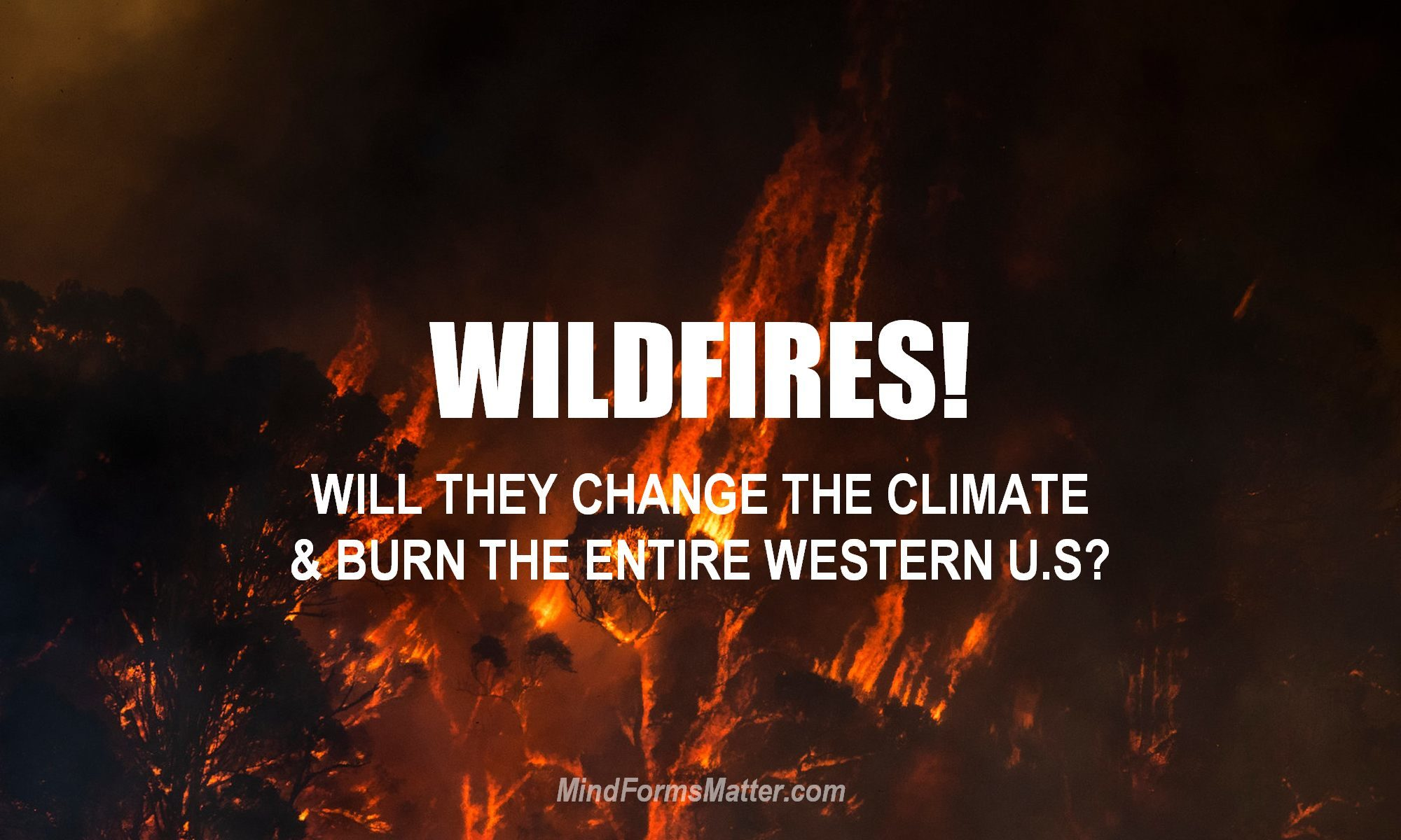 Fire is so large it is changing the U.S. climate. If fires continue they could burn large segments of the entire U.S.